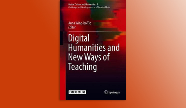Digital Humanities and New Ways of Teaching edit by Anna Wing-bo Tso